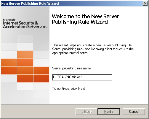 ISA Firewall Quick Tip : Publishing ULTRA VNC with ISA